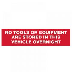 Scan No Tools Or Equipment Stored In This Vehicle Overnight - SAV/CLG 200 x 50mm 5256